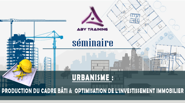 Urbanisme - Production du cadre bâti & Optimisation de l'investissement immobilier-